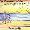 The Presidents of the United States of America - Dune Buggy