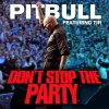 Pitbull ft. TJR - Don't Stop The Party