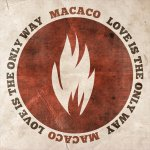 Macaco - Love is the only way