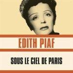 Edith Piaf - Sous le ciel de Paris