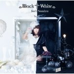 Iori Nomizu - Black † White