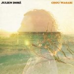 Julien Doré ft Micky Green - Chou wasabi