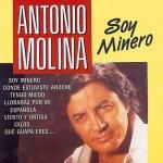 Antonio Molina - Soy minero