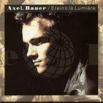 Axel Bauer - Eteins la lumière