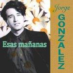 Jorge González - Esas mañanas
