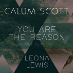 Calum Scott & Leona Lewis - You Are The Reason