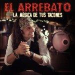 El Arrebato - La música de tus tacones