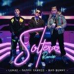 Lunay, Daddy Yankee, Bad Bunny - Soltera (Remix)