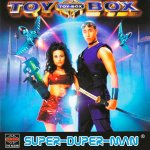 Toy-Box - Super-Duper-Man