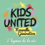 Kids united - L'hymne de la vie