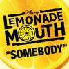 Lemonade Mouth - Somebody (Single)
