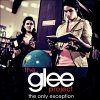The Glee Project - The Only Exception
